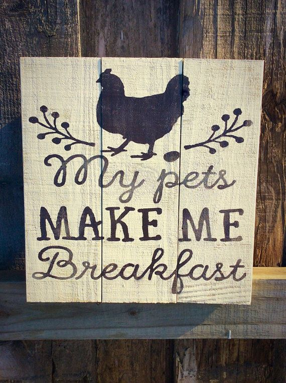 My pets make me breakfast Chicken Sign Chicken by WarmthofWoodTx