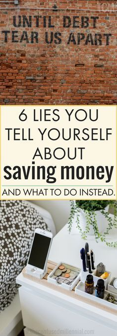 6 lies you tell yourself about saving money, saving money ideas in your 20s, sav...