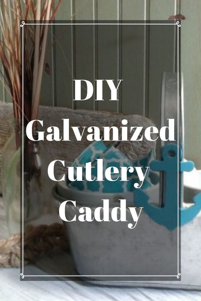 DIY Galvanized Cutlery Caddy - Galvanized decor can really be extremely expensiv...
