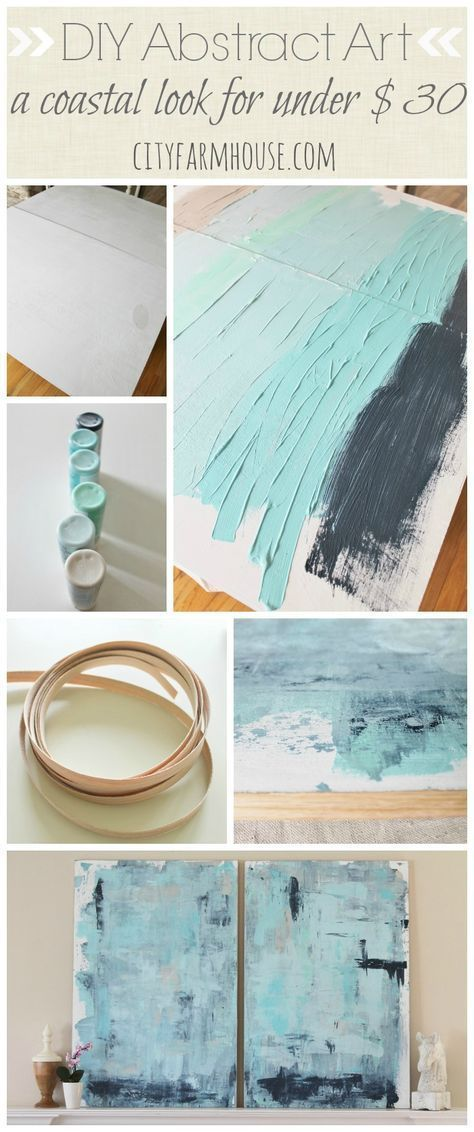 DIY Abstract Art-A Coastal Look For Under $30-City Farmhouse | Diy Wallart, Mode...