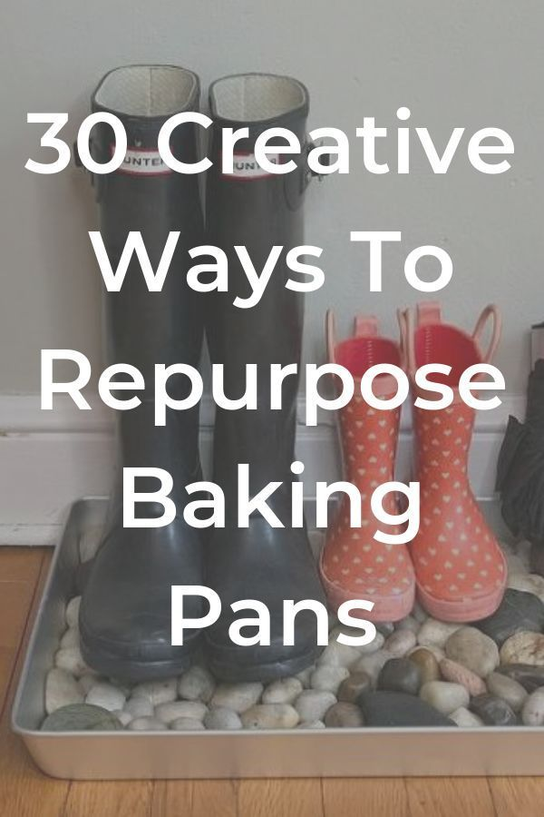 30 Creative Ways To Repurpose Baking Pans. They these useful home hacks and DIY ...