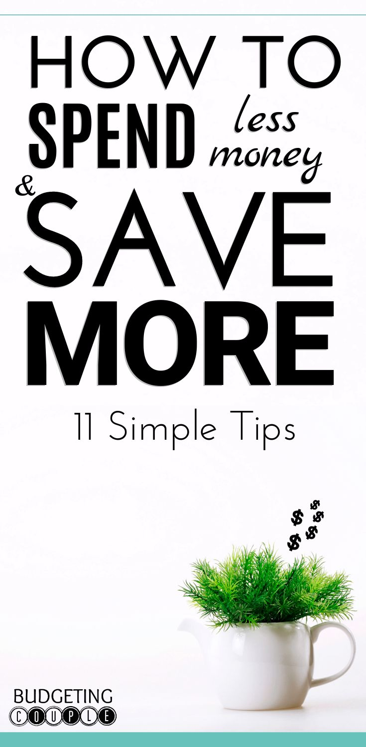 11 Simple Tips To Spend Less Money & Save More!