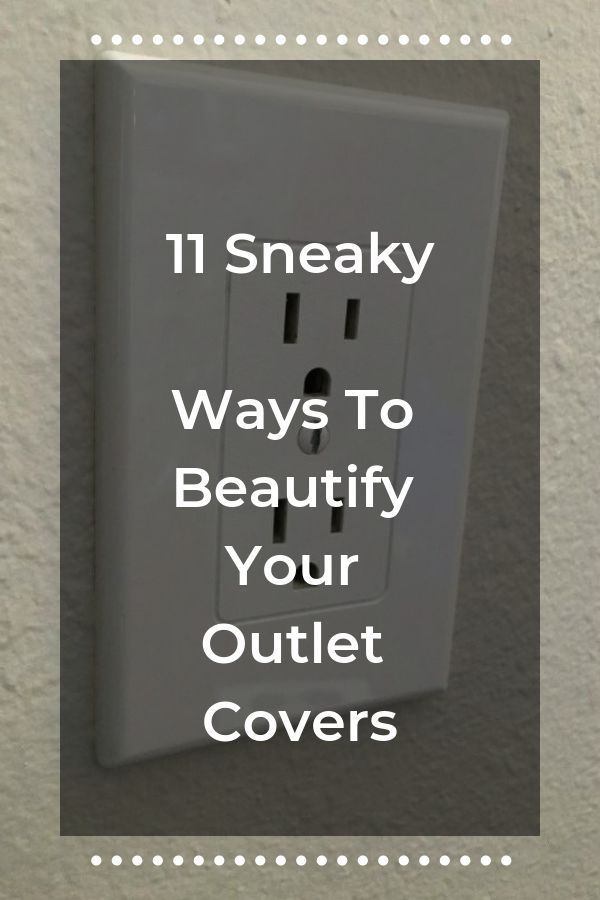 Outlet cover makeover ideas. Beautify your home with these 11 inspirational DIY ...