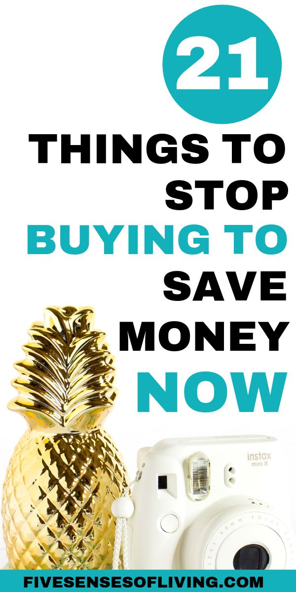21 Things to stop buying now to save yourself tons of money.  Saving money is ea...