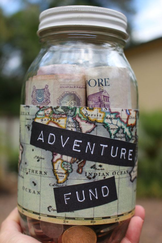 Start an adventure fund for a rainy day...this way you can travel to the sunny l...