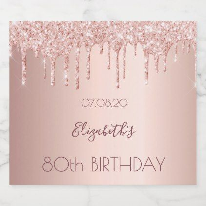 #80th birthday party rose gold glitter 80 years champagne label - #birthday #gif...