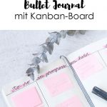 Bullet Journal Ideen: DIY Kanban Board fürs Bullet Journal für die bessere Sel...