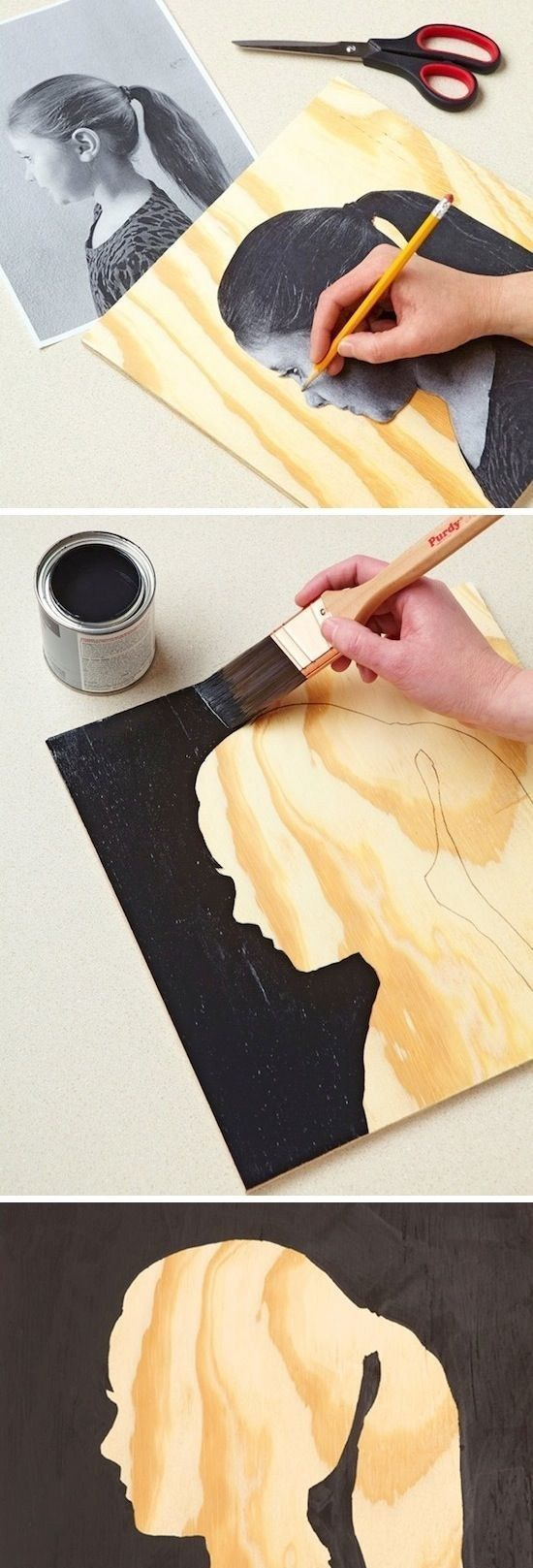 Create a silhouette on wood.   Community Post: 22 Incredibly Easy DIY Ideas For ...