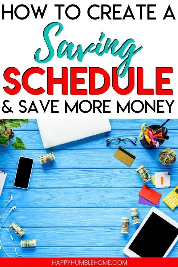How to Create a Saving Schedule and Save More Money - When you're saving money f...